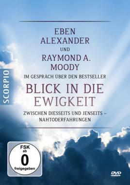 Eben Alexander und Raymond A. Moody im Gespräch über den Bestseller Blick in die Ewigkeit, 1 DVD