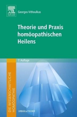Theorie und Praxis homöopathischen Heilens