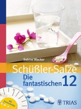 Schüßler-Salze: Die fantastischen 12, m. Drehscheibe
