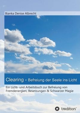 Clearing - Befreiung der Seele ins Licht