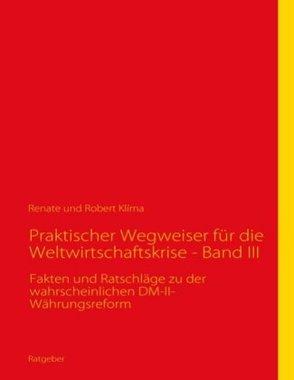 Praktischer Wegweiser für die Weltwirtschaftskrise. Bd.3