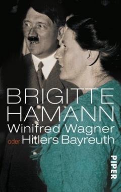 Winifred Wagner oder Hitlers Bayreuth