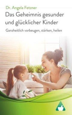 Das Geheimnis gesunder und glücklicher Kinder