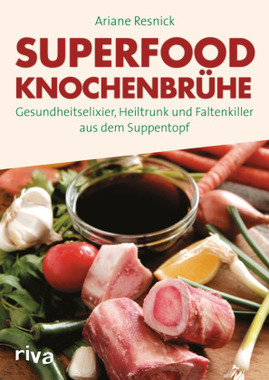 Superfood Knochenbrühe