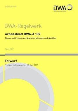 Arbeitsblatt DWA-A 139 Einbau und Prüfung von Abwasserleitungen und ...