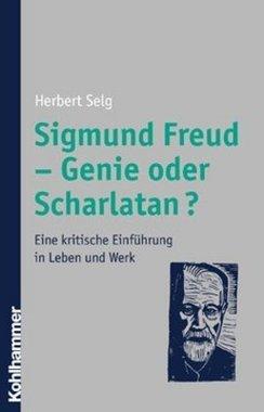 Sigmund Freud - Genie oder Scharlatan?
