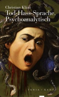 Tod - Hass - Sprache. Psychoanalytisch