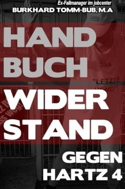 Handbuch Widerstand gegen Hartz 4