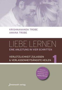 Liebe lernen - Eine Anleitung in vier Schritten, m. Audio-CD. Bd.1