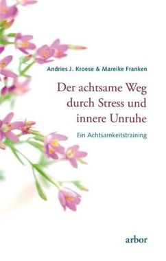 Der achtsame Weg durch Stress und innere Unruhe