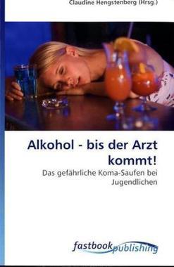Alkohol - bis der Arzt kommt!