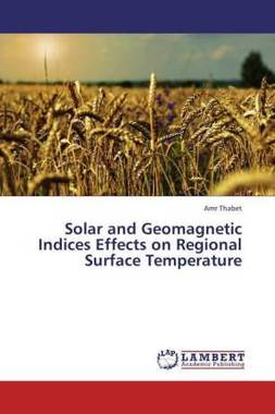 Solar and Geomagnetic Indices Effects on Regional Surface Temperature