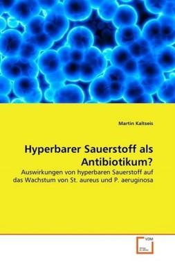Hyperbarer Sauerstoff als Antibiotikum?