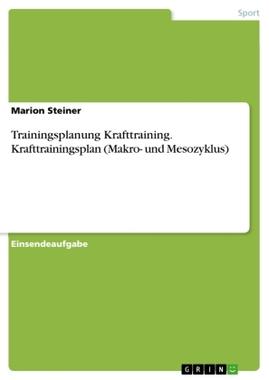 Trainingsplanung Krafttraining. Krafttrainingsplan (Makro- und Mesozyklus)