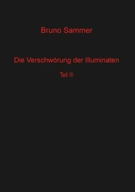 Die Verschwörung der Illuminaten Teil 3