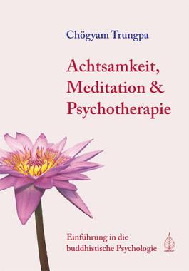Achtsamkeit, Meditation & Psychotherapie