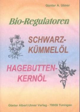 Bio-Regulatoren, Schwarzkümmelöl, Hagebuttenkernöl