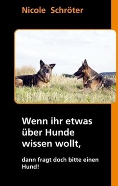 Wenn ihr etwas über Hunde wissen wollt,