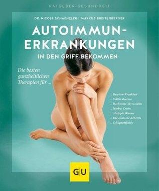 Autoimmunerkrankungen in den Griff bekommen
