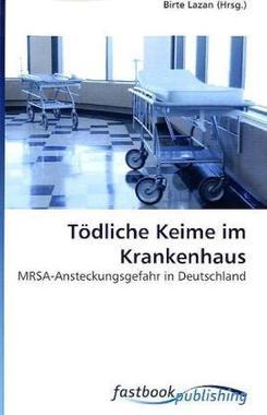 Tödliche Keime im Krankenhaus