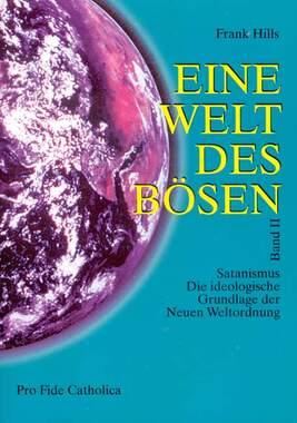 Eine Welt des Bösen / Satanismus - Die ideologische Grundlage der Neuen Weltordnung_small