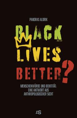 Black Lives Better?_small