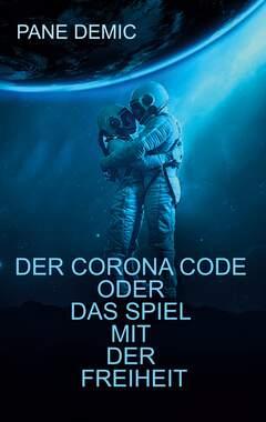 Der Corona Code oder das Spiel mit der Freiheit_small