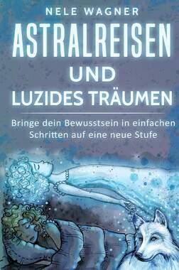 Astralreisen und luzides Träumen_small