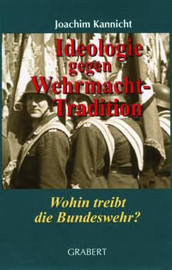 Ideologie gegen Wehrmachttradition_small