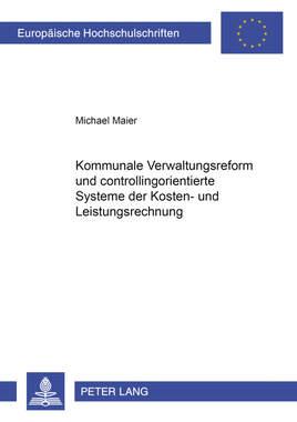 Kommunale Verwaltungsreform und controllingorientierte Systeme der Kosten- und Leistungsrechnung