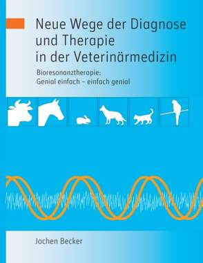 Neue Wege der Diagnose und Therapie in der Veterinärmedizin