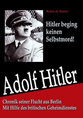 Adolf Hitler: Chronik seiner Flucht aus Berlin_small