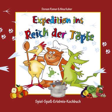 Expedition ins Reich der Töpfe - Kinderkochbuch gesunde Ernährung_small
