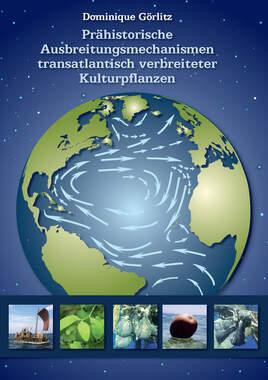 Prähistorische Ausbreitungsmechanismen transatlantisch verbreiteter Kulturpflanzen_small