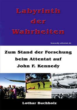 Labyrinth der Wahrheiten: Zum Stand der Forschung beim Attentat auf John F. Kennedy_small