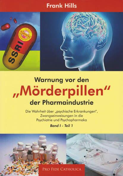 Warnung vor den Mörderpillen der Pharmaindustrie