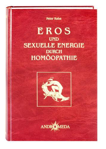 Homöothek / Eros und sexuelle Energie durch Homöopathie
