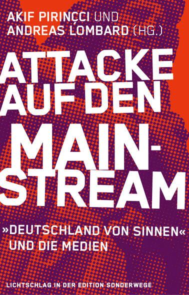Attacke auf den Mainstream