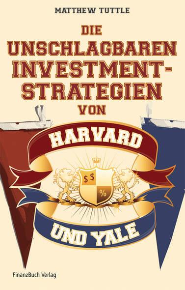 Die unschlagbaren Investmentstrategien von Harvard und Yale