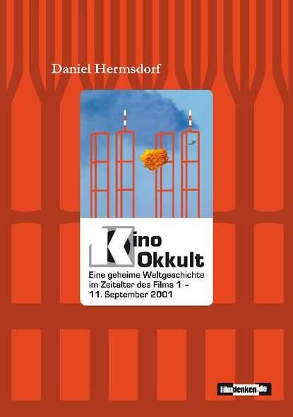 Kino Okkult. Eine geheime Weltgeschichte im Zeitalter des Films 1