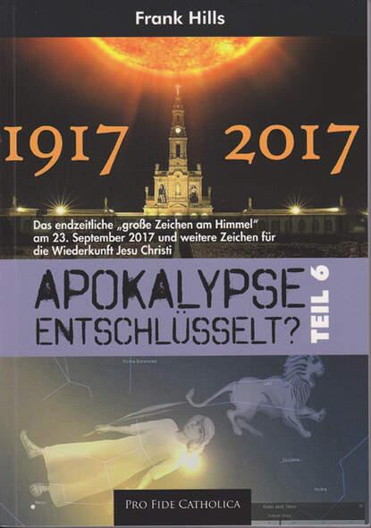 Apokalypse entschlüsselt?, Teil 6