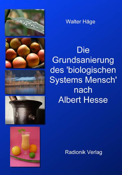 Die Grundsanierung des 'Biologischen Systems Mensch' nach Albert Hesse