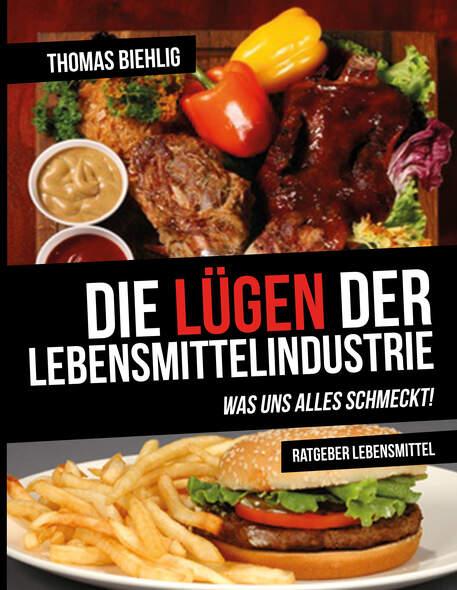 Die Lügen der Lebensmittelindustrie