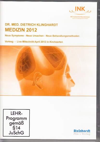Medizin 2012 - Neue Symptome - Neue Ursachen - Neue Behandlungsmethoden