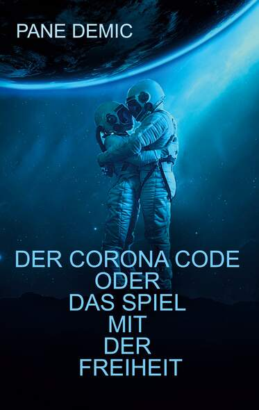 Der Corona Code oder das Spiel mit der Freiheit