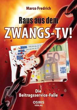 Raus aus dem Zwangs-TV