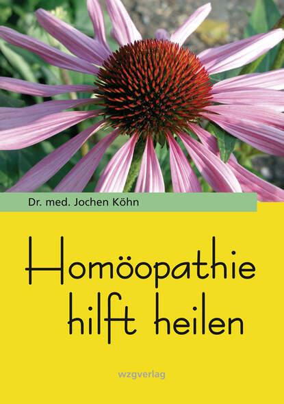 Homöopathie hilft heilen