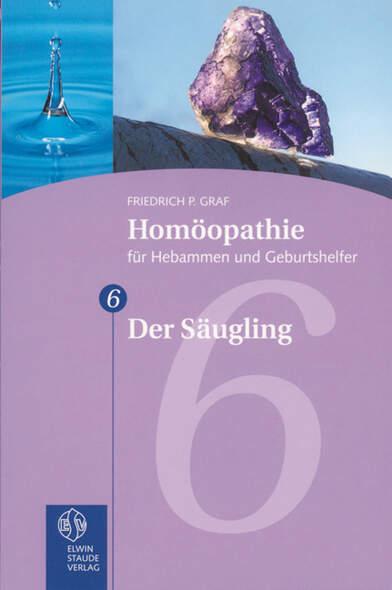 Homöopathie für Hebammen und Geburtshelfer - Gesamtausgabe. Teil 1 bis 8 / Der Säugling