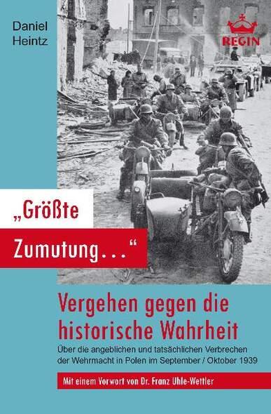 Größte Zumutung... - Vergehen gegen die historische Wahrheit