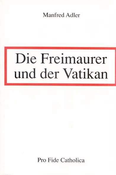 Die Freimaurer und der Vatikan